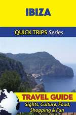 Ibiza Travel Guide (Quick Trips Series)