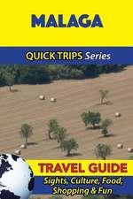 Malaga Travel Guide (Quick Trips Series)
