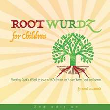 Root Wurdz for Children 2nd Edition