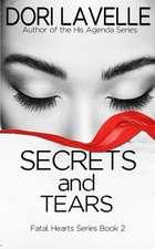 Secrets and Tears (Fatal Hearts Series Book 2)