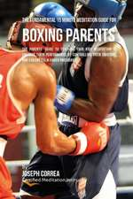 The Fundamental 15 Minute Meditation Guide for Boxing Parents