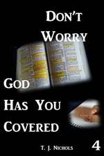 Don't Worry God Has You Covered 4