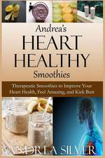 Andrea's Heart Healthy Smoothies