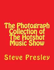 The Photograph Collection of the Hotshot Music Show