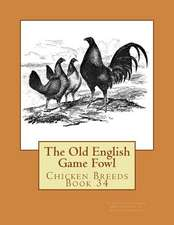 The Old English Game Fowl