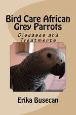 Bird Care African Grey Parrots
