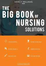 The Big Book of Nursing Solutions