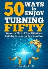 50 Ways to Enjoy Turning Fifty