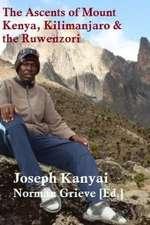 The Ascents of Mount Kenya, Kilimanjaro & the Rwenzori.