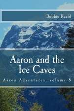 Aaron and the Ice Caves
