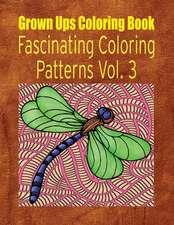 Grown Ups Coloring Book Fascinating Coloring Patterns Vol. 3 Mandalas