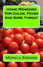 Home Remedies for Colds, Fever and Sore Throat