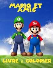 Mario Et Amis Livre a Colorier