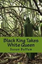 Black King Takes White Queen