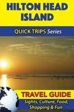 Hilton Head Island Travel Guide (Quick Trips Series)