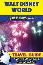 Walt Disney World Travel Guide (Quick Trips Series)