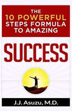 The 10 Powerful Steps Formula to Amazing Success