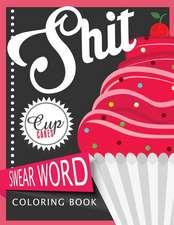Sh*t Cupcake Swear Word Coloring Books