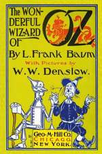 The Wonderful Wizard of Oz with Pictures by W. W. Denslow