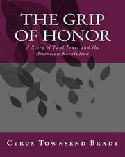 The Grip of Honor
