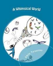 A Whimsical World