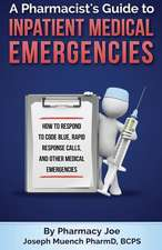 A Pharmacist's Guide to Inpatient Medical Emergencies