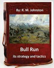 Bull Run; Its Strategy and Tactics.by