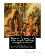 Typee, Or, a Narrative of a Four Months' Residence Among the Natives of