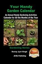 Your Handy Garden Calendar - An Annual Handy Gardening Activities Calendar for All the Months of the Year
