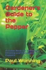 Gardener's Guide to the Pepper