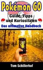 Pokemon Go - Guide, Tipps Und Kuriositaten