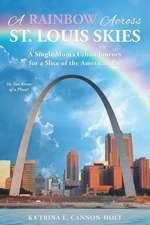 A Rainbow Across St. Louis Skies