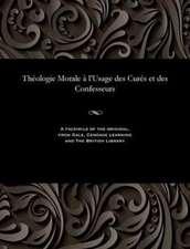 Theologie Morale A L'Usage Des Cures Et Des Confesseurs
