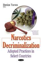 Narcotics Decriminalization: Adopted Practices in Select Countries
