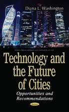 Technology & the Future of Cities: Opportunities & Recommendations