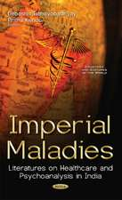 Imperial Maladies: Literatures on Healthcare & Psychoanalysis in India