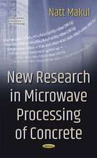 New Research in Microwave Processing of Concrete
