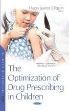 The Optimization of Drug Prescribing in Children