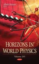 Horizons in World Physics. Volume 295