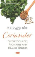 Coriander: Dietary Sources, Properties and Health Benefits