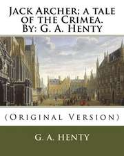 Jack Archer; A Tale of the Crimea. by