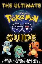 Pokemon Go (the Ultimate Guide!)