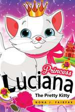 Princess Luciana the Pretty Kitty Cat