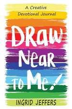 Draw Near to Me