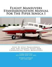 Flight Maneuvers Standardization Manual for the Piper Seneca I