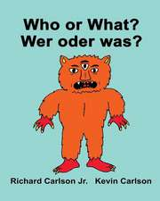 Who or What? Wer Oder Was?