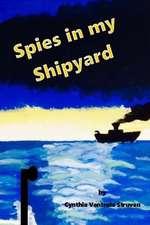 Spies in My Shipyard