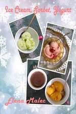 Ice Cream, Sorbet, Yogurt