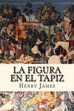 La Figura En El Tapiz (Spanish Edition)