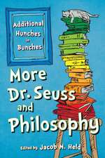MORE DR SEUSS AND PHILOSOPHY